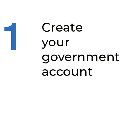Step 1 Create your government account